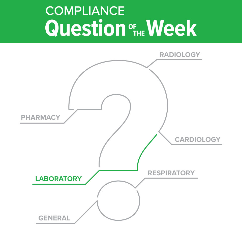 Laboratory Compliance Question of the Week