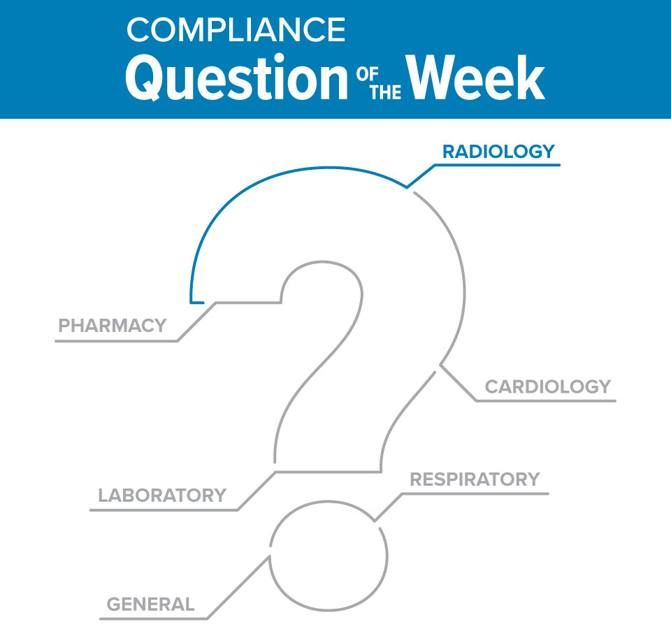 Radiology Compliance Question of the Week